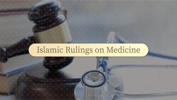 Islamic Rulings on Medicine